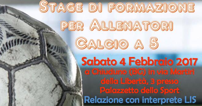4 Febbraio, Chiuduno (BG). Stage di formazione per allenatori di Calcio A5