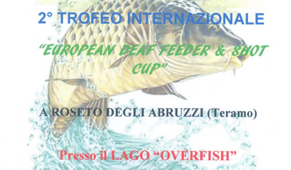 21-23 Settembre, Teramo (TE). 2° Trofeo Internazionale Deaf Feeder & Shot Cup