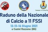 12-14 Giugno, Castel Rozzone (BG). Raduno della Nazionale Italiana di Calcio A11